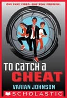 To Catch a Cheat: A Jackson Greene Novel ebook by Varian Johnson
