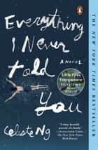 Everything I Never Told You - A Novel電子書籍 Celeste Ng