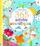 365 activités scientifiques ebook by Rosie Dickins, Jane Chisholm, Kirsteen Robson