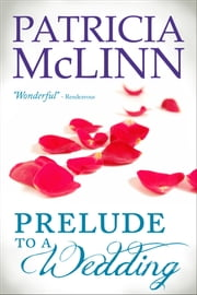 Prelude to a Wedding (The Wedding Series) ebook by Patricia McLinn