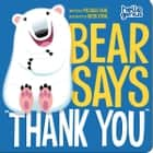 "Bear Says ""Thank You"" audiobook by Michael Dahl"