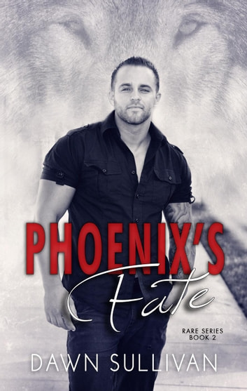 Phoenix's Fate - RARE Series, #2 ebook by Dawn Sullivan