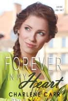 Forever In My Heart ebook by Charlene Carr