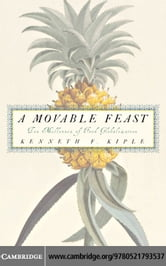 A Movable Feast: Ten Millennia of Food Globalization ebook by Kiple, Kenneth F.
