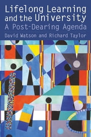 Lifelong Learning and the University - A Post-Dearing Agenda ebook by Richard Taylor,David Watson