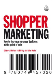 Shopper Marketing: How to Increase Purchase Decisions at the Point of Sale ebook by Markus Stahlberg