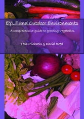 Abridged version: A Comprehensive Guide to Growing Vegetables. ebook by Tess Michaels Sr