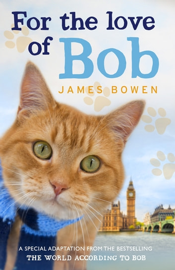 For the Love of Bob ebook by James Bowen