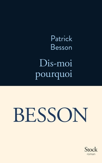 Dis-moi pourquoi eBook by Patrick Besson