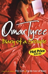Diary of a Groupie - A Novel ebook by Omar Tyree