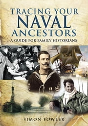 Tracing Your Naval Ancestors ebook by Simon Fowler