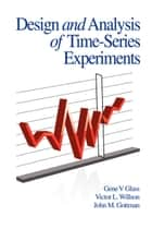 Design and Analysis of Time-Series Experiments ebook by Gene V Glass,Victor L. Willson,John M. Gottman