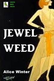 Jewel Weed ebook by Alice Ames Winter