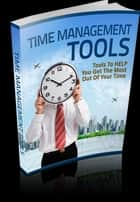 Time Management Tools ebook by Anonymous