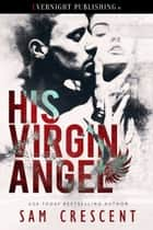 His Virgin Angel ebook by