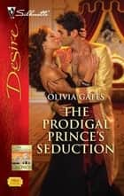 The Prodigal Prince's Seduction ebook by Olivia Gates