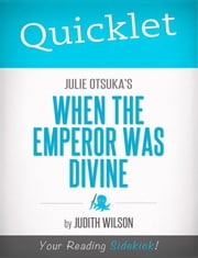 Quicklet on Julie Otsuka's When the Emperor Was Divine ebook by Judith  Mary Wilson