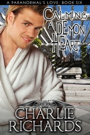 Calming a Demon Heart - Book 6 ebook by Charlie Richards