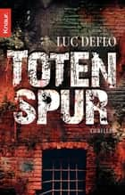 Totenspur - Thriller eBook by Luc Deflo, Stefanie Schäfer