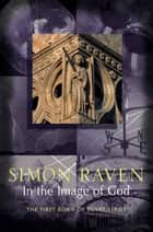 In The Image Of God ebook by Simon Raven