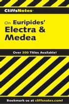 CliffsNotes on Euripides' Electra & Medea ebook by Robert J Milch