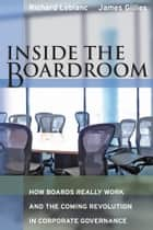 Inside the Boardroom ebook by Richard Leblanc,James Gillies