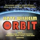 Kate Wilhelm in Orbit audiobook by