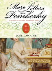 More Letters from Pemberley - A novel of sisters, husbands, heirs ebook by Jane Dawkins