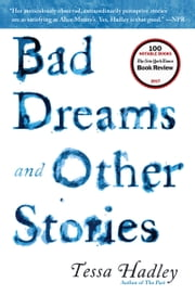 Bad Dreams and Other Stories ebook by Tessa Hadley