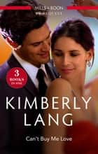 Can't Buy Me Love/The Privileged and the Damned/The Power and the Glory/Redemption of a Hollywood Starlet ebook by KIMBERLY LANG