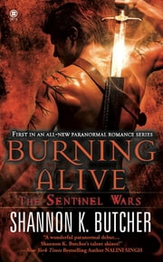 Burning Alive - The Sentinel Wars ebook by Shannon K. Butcher