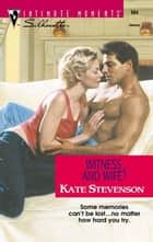 Witness... And Wife? ebook by Kate Stevenson