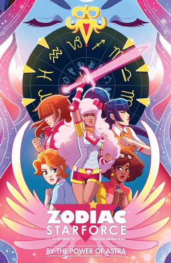 Zodiac Starforce: By the Power of Astra eBook by Kevin Panetta