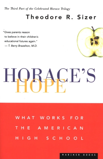 Horace's Hope - What Works for the American High School ebook by Theodore R. Sizer