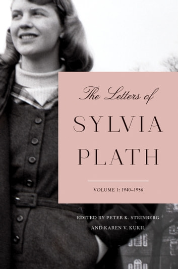 The Letters of Sylvia Plath Volume 1 - 1940-1956 ebook by Sylvia Plath