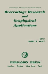 Overvoltage Research and Geophysical Applications: International Series of Monographs on Earth Sciences ebook by Wait, James R.