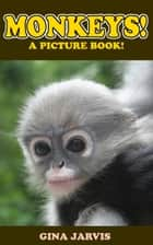 Monkeys! - Cute pictures of monkeys, chimps, and other primates! ebook by Gina Jarvis