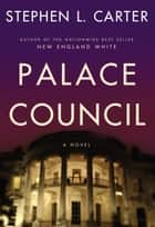 Palace Council ebook by Stephen L. Carter