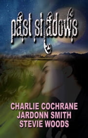 Past Shadows ebook by Stevie Woods