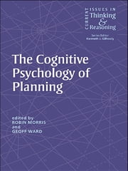 The Cognitive Psychology of Planning ebook by Robin Morris,Geoff Ward