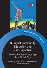 Bilingual Community Education and Multilingualism: Beyond Heritage Languages in a Global City ebook by
