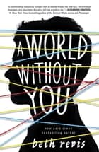 A World Without You 電子書 by Beth Revis