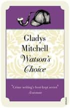 Watson's Choice ebook by Gladys Mitchell