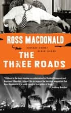The Three Roads eBook by Ross Macdonald