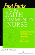 Fast Facts for the Faith Community Nurse ebook by Janet Hickman, MS, EdD, RN