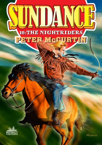 Sundance 18: The Nightriders ebook by Peter McCurtin