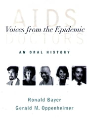 AIDS Doctors: Voices from the Epidemic: An Oral History ebook by Ronald Bayer,Gerald M. Oppenheimer