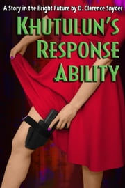 Khutulun's Response Ability ebook by D. Clarence Snyder