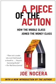 A Piece of the Action - How the Middle Class Joined the Money Class ebook by Joe Nocera
