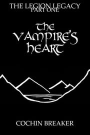 The Vampire's Heart ebook by Cochin Breaker